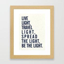 Live, travel, spread the light, be the light, inspirational quote, motivational, feelgood, shine Framed Art Print