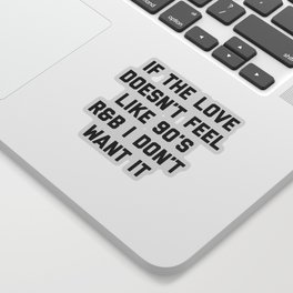 Love 90's R&B Funny Quote Sticker