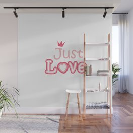 Just love - the inscription on the t-shirt Wall Mural