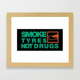 SMOKE TYRES NOT DRUGS v7 HQvector Framed Art Print