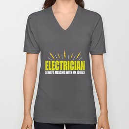 Electrician Always Messing With Joules Unisex V-Neck