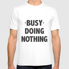 Busy Doing Nothing MEDIUM White Mens Fitted Tee