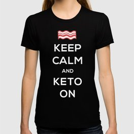 Bacon - Keep Calm And Keto On T-shirt