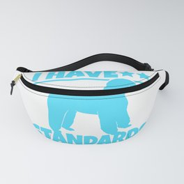 Cute Poodle Gift Poodle Lover Gift I have Standards Print Fanny Pack