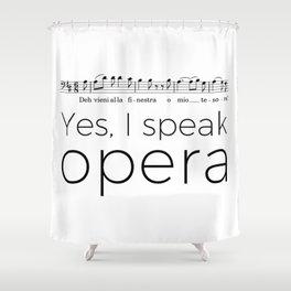 I speak opera (baritone) Shower Curtain