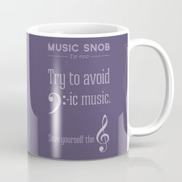 Bass-ic Music — Music Snob Tip #310 Coffee Mug