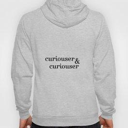 curiouser & curiouser/Alice in Wonderland Hoody