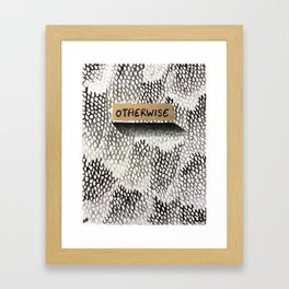 Otherwise Framed Art Print
