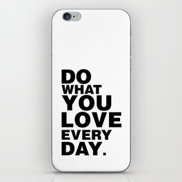 Do What You Love Everyday iPhone Skin