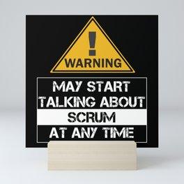 Scrum Master Warning My Talking About Scrum Mini Art Print