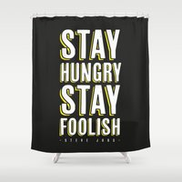 steve jobs Shower Curtains featuring Stay Hungry, Stay Foolish - Steve Jobs Quote by Crafty Lemon