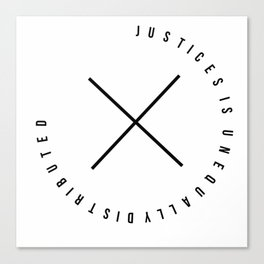 Justices is unequally distributed 1 Canvas Print
