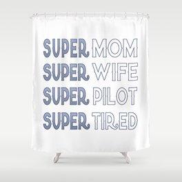 Super Pilot Mom Shower Curtain