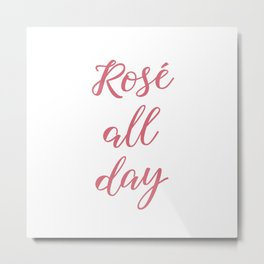 Rose All Day Metal Print