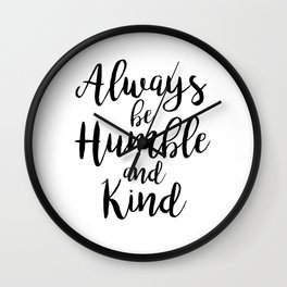 Always be Humble and Kind Wall Clock