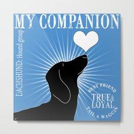 DACHSHUND – My Companion - Blue Metal Print
