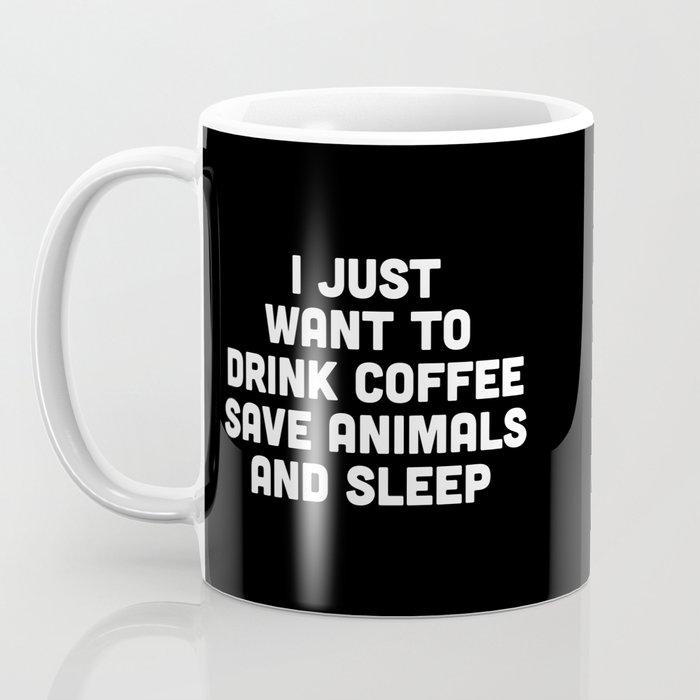 Drink Coffee Funny Quote Coffee Mug
