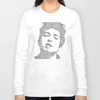dylan Long Sleeve T-shirts featuring Bob Dylan by S. L. Fina