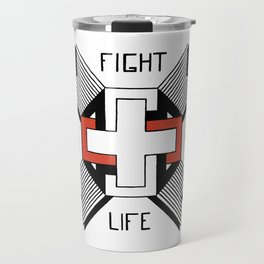 Fight For Your Life Travel Mug