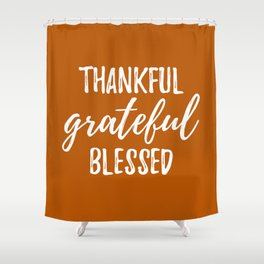 Thankful Grateful Blessed - Orange and White Script Shower Curtain