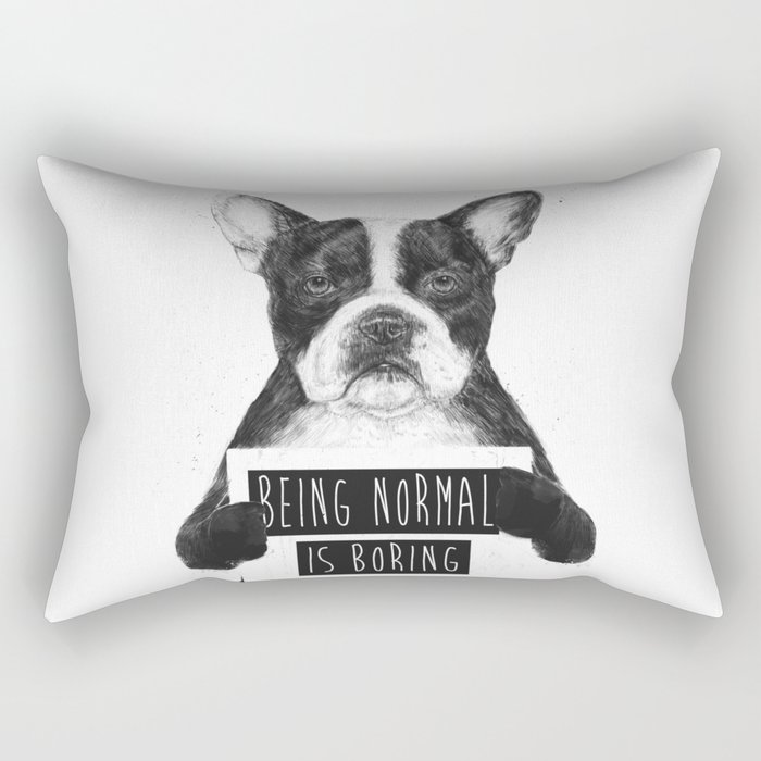 Being normal is boring Rectangular Pillow