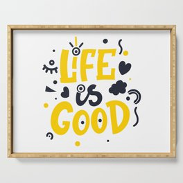 LIFE is GOOD. Abstract type. Serving Tray