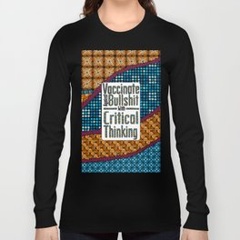 Vaccinate Against BS With Critical Thinking Long Sleeve T-shirt