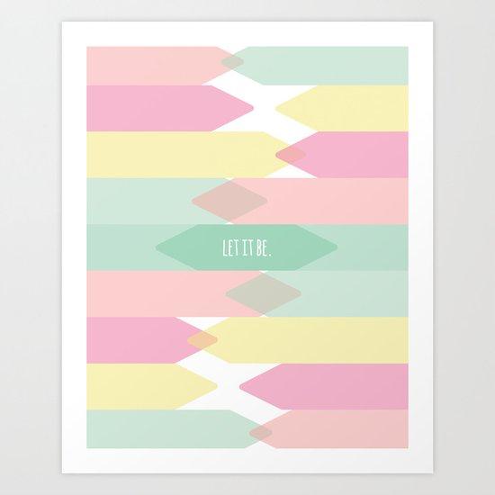 Let it be. Art Print