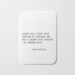 Judy Garland quote Bath Mat