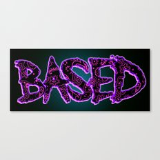 BASED Canvas Print