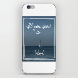 All You Need is Wind iPhone Skin