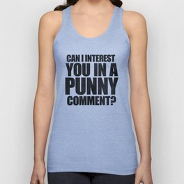 Can I Interest You In A Punny Comment? Unisex Tank Top