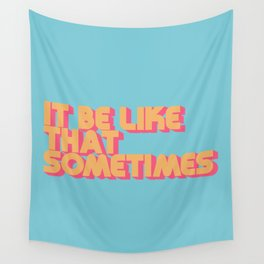 """""""It be like that sometimes"""" Retro Blue Wall Tapestry"""