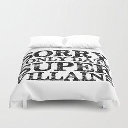 Sorry, I only date super villains!  Duvet Cover