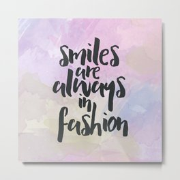Smiles In Fashion Quote Metal Print