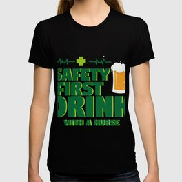 Funny St Patrick's Day Safety First Drink With A Nurse T-shirt