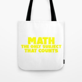 Math: The Only Subject That Counts Funny Pun Tote Bag