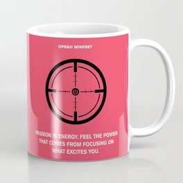 Lab No.4 - Passion Is Energy Oprah Winfrey Inspirational Quotes poster Coffee Mug