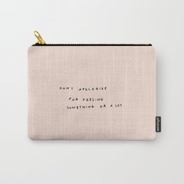 Don't Apologize Carry-All Pouch