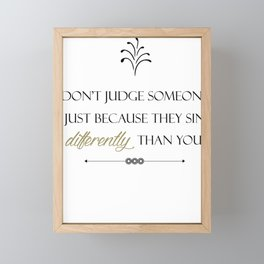 Christian Religous Don't Judge Someone Just Because They Sin Differently Than You Framed Mini Art Print
