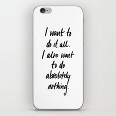 I want to do it all iPhone & iPod Skin
