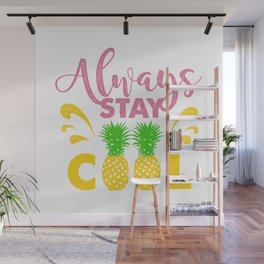 Lettering, Pineapples and Splashes. Always Stay Cool Wall Mural