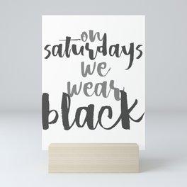 On Saturdays We Wear Black Mini Art Print