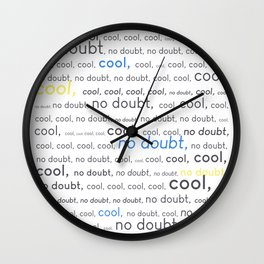 Cool, cool, cool, no doubt Wall Clock