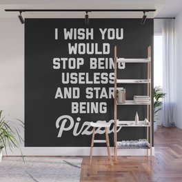 Start Being Pizza Funny Quote Wall Mural