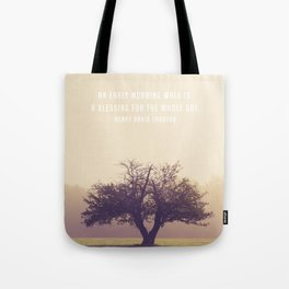 An early morning walk is a blessing for the whole day Tote Bag
