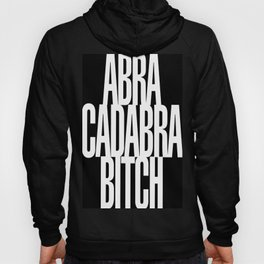 Abracadabra Bitch Hoody