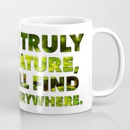 If you love nature Coffee Mug