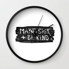 Make Shit + Be Kind Wall Clock