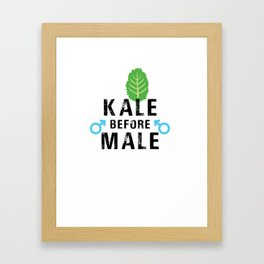 Kale Before Male Kale Art for Women Vegans on Diet Light Framed Art Print